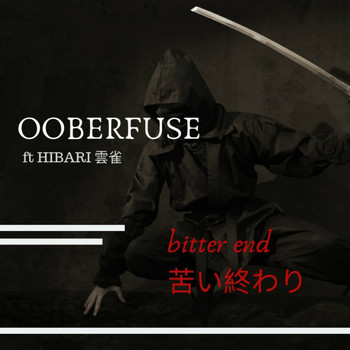 Ooberfuse feat. Hibari - Bitter End