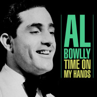 Al Bowlly - Time On My Hands