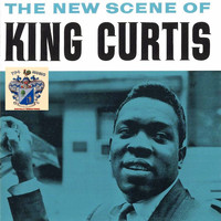 King Curtis - The New Scene