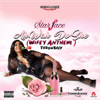 Starface - Ah Wah Do She (Wifey Anthem) (Explicit)
