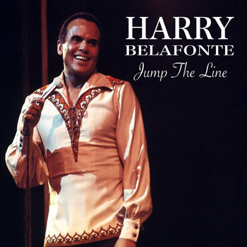 Harry Belafonte - Jump The Line
