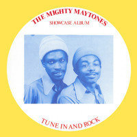 The Mighty Maytones - Showcase Album: Tune In And Rock