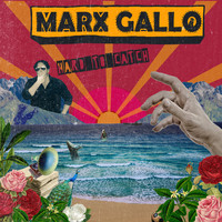 Marx Gallo - Hard to Catch