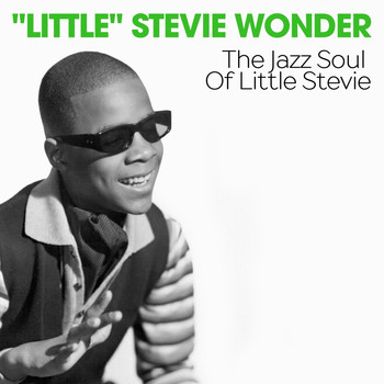 """Little"" Stevie Wonder - The Jazz Soul of Little Stevie"