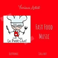 Various Artist - Le Petite Chef: Fast Food Music