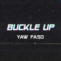 Yaw Faso - Buckle Up (Explicit)