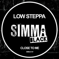 Low Steppa - Close To Me