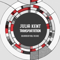 Julia Kent - Transportation (Delivered By Roll The Dice)