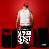 Conspiracy - March 31st: Born Leader (Explicit)