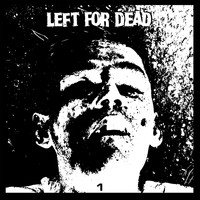 Left For Dead - Volume One
