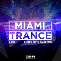 C-Systems - Miami Trance 2019, Mixed by C-Systems