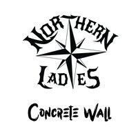 Northern Ladies - Concrete Wall