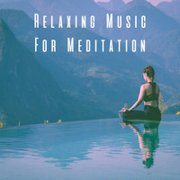Relaxation And Meditation, Relaxing Spa Music and Peaceful Music - Relaxing Music For Meditation
