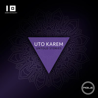 Uto Karem - Untold Stories (Stream Edits)