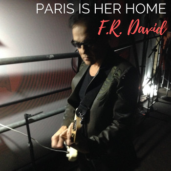 F.R. David - Paris Is Her Home