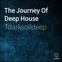 Tdarksoildeep - The Journey of Deep House