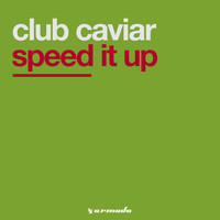 Club Caviar - Speed It Up