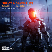Shugz & David Rust - State of Emergency