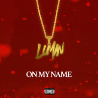 LUMiN - On My Name (Explicit)