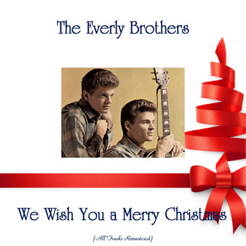 The Everly Brothers - We Wish You a Merry Christmas (All Tracks Remastered)