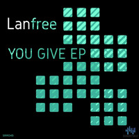 Lanfree - You Give