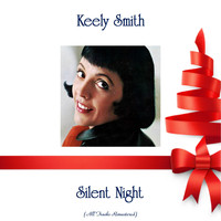 Keely Smith - Silent Night (All Tracks Remastered)