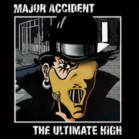 Major Accident - The Ultimate High (Explicit)