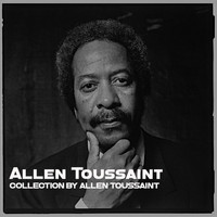 Allen Toussaint - Collection by Allen Toussaint