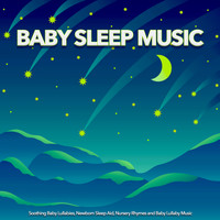 Baby Lullaby, Einstein Baby Lullaby Academy, Baby Sleep Music - Baby Sleep Music: Soothing Baby Lullabies, Newborn Sleep Aid and Baby Lullaby Music For Baby Sleep