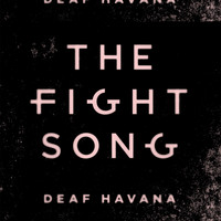 Deaf Havana - The Fight Song