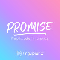 Sing2Piano - Promise (Piano Karaoke Instrumentals)