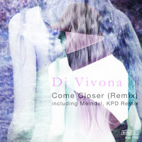 Dj Vivona - Come Closer (Remix)