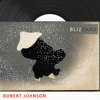Robert Johnson - Blizzard