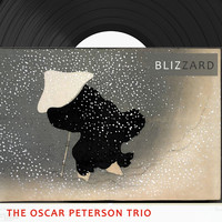 The Oscar Peterson Trio - Blizzard