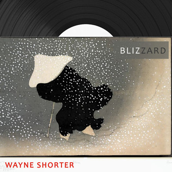 Wayne Shorter - Blizzard