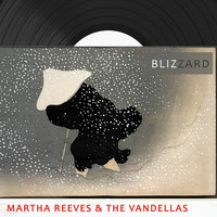 Martha Reeves & The Vandellas - Blizzard