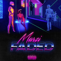 Marzi - Faded (Explicit)