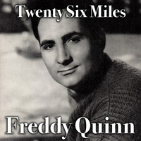 Freddy Quinn - Twenty Six Miles