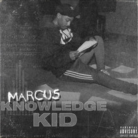 Marcus - Knowlegde Kid - EP (Explicit)