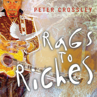 Peter Crossley - Rags to Riches