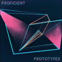 Proficient Prototypes - Proficient Prototypes