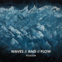 Fission - Waves / and / Flow