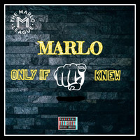 Marlo - Only If You Knew (Explicit)