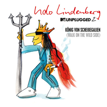 Udo Lindenberg - König von Scheißegalien 2018 (Walk on the Wild Side) [MTV Unplugged 2] (Single Version)