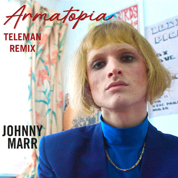 Johnny Marr - Armatopia (Teleman Mix)
