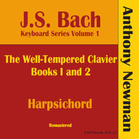 Anthony Newman - J.S. Bach Keyboard Series, Vol. I (Remastered)