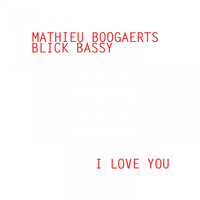 Mathieu Boogaerts - I Love You