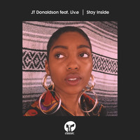 JT Donaldson - Stay Inside (feat. Liv.e) (Extended Mixes)