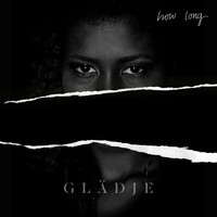 Glädje - How Long