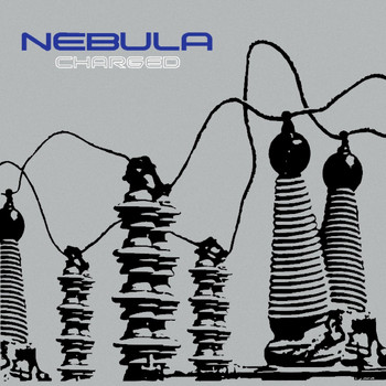 Nebula - Charged (Remastered)
